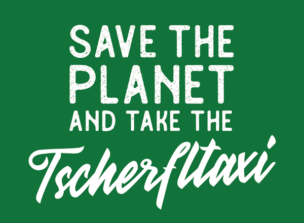 Save the planet and take the Tscherfltaxi